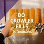 what to fill your growler with in Saskatoon