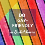 A guide to gay bars and nightclubs in Saskatchewan