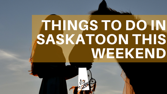 august long weekend Saskatoon things to do