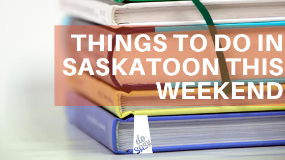 Saskatoon Events September 14 2018