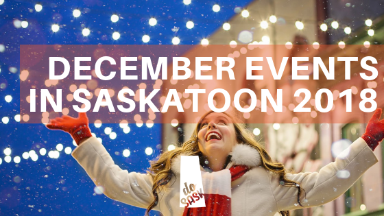 Saskatoon December 2018 events