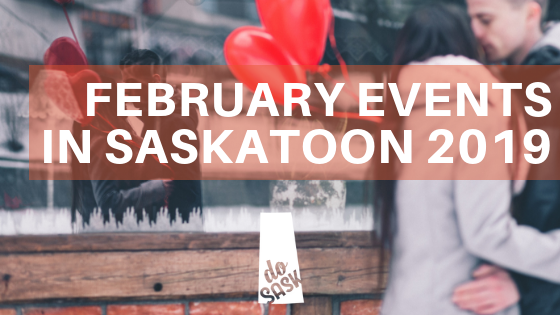 February Events in Saskatoon 2019