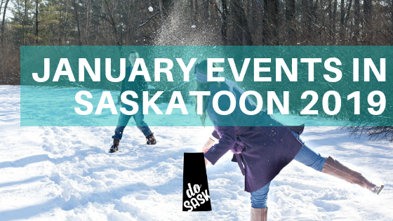 Events in January Saskatoon 2019